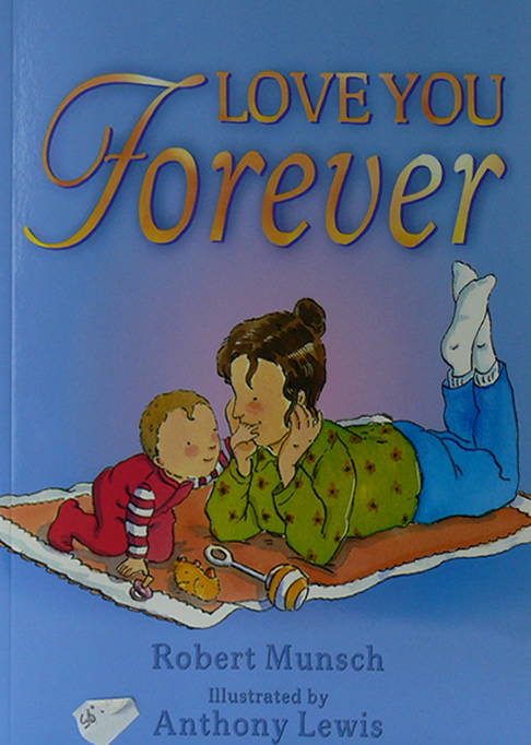 love you forever book review 133 reviews for love you forever by robert munsch rach-elle says: this book has easily become a favourite in our house the story easily makes me cry everytime my son picks it out and sits waiting for my inevitable tears.