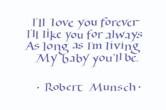 Love You Forever Book Quotes Interesting Love You Forever  Goed Wat Vir My Mooi